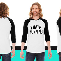 I hate running American Apparel Unisex 3/4 Sleeve T-Shirt