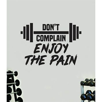Don't Complain Enjoy The Pain V2 Quote Wall Decal Sticker Vinyl Art Home Decor Bedroom Boy Girl Inspirational Motivational Gym Fitness Health Exercise Lift Beast