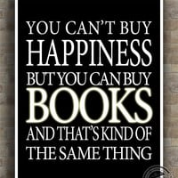 Books Poster, Inspirational Quotes Print, Author, Happiness, novel, typography, wall art, home decor, wall decor, 8x10, 11x14, 16x20, 17x22
