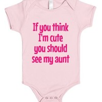 If You Think I'm Cute Aunt-Unisex Light Pink Baby Onesuit 00