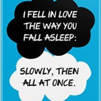 """The Fault In Our Stars / TFIOS by John Green - """"I Fell In Love The Way"""