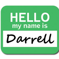 Darrell Hello My Name Is Mouse Pad