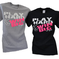 Volleyball Play Hard Win Big T-shirt