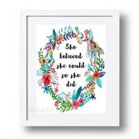 She believed she could so she did Office wal art Colorful watercolor flower wreath Motivational quote Printable art print Dorm wall art Gift