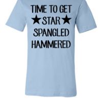 Time To Get Star Spangled Hammered - Unisex T-shirt
