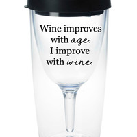 I Improve With Wine -- Wine Tumbler