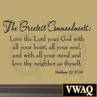 The Greatest Commandments Love Thy Neighbor Christian Wall Art Bible Quotes Decals VWAQ-617