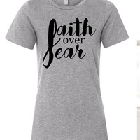 Faith Over Fear Women's Relaxed Fit Christian T-Shirt
