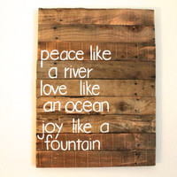 "Custom PALLET Quote Sign ""Peace Like a River, Love like an Ocean, Joy like a Fountain"""