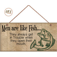 "Men Are Like Fish Sign, Funny Sign, Weatherproof, 5""x10"" Wall Plaque, Gift For Him, Man Cave, Cabin Decor, Made To Order"