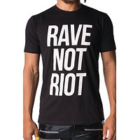 Rave Not Riot Tee