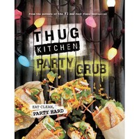 THUG KITCHEN PARTY GRUB GUIDE
