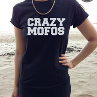 New CRAZY MOFOS T-shirt Ladies Niall Horan 1D One Direction White Black and SWAG