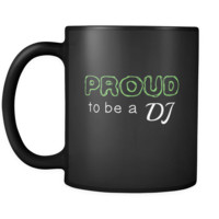 DJ Proud To Be A DJ 11oz Black Mug