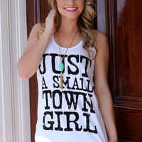 Just A Small Town Girl Tank - White