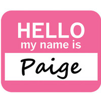 Paige Hello My Name Is Mouse Pad