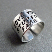 Doctor Who Ring - I Love Your Stupid Face - Hand Stamped Aluminum
