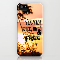 Young, wild & free iPhone & iPod Case by Louise Machado