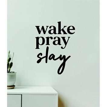 Wake Pray Slay V2 Decal Sticker Quote Wall Vinyl Art Wall Bedroom Room Home Decor Inspirational Teen Girls Make Up Beauty Lashes Brows