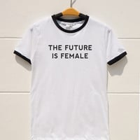 S M L XL -- The Future is Female Tshirts Funny Quote Shirts Tumblr Shirts Women Shirts Men Shirts Ringer Tee Shirts Long Sleeve Short Sleeve