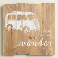 """Not All Those Who Wander Are Lost"" Sign"