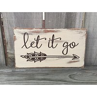 LET IT GO Rustic Sign / Shabby Chic Home Decor / Bohemian Decor / Free Shipping