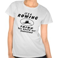 It's a Rowing thing you would not understand.