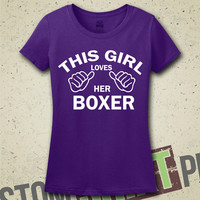 This Girl Loves Her Boxer T-Shirt - Tee - Shirt - Funny - Humor - Gift for Her - I Love Boxers - Dog - Dogs - Breeds - Boxer Dogs