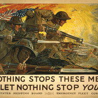 WWI Poster Nothing Stops These Men, Let Nothing Stop You / H. Giles '18 ; John H