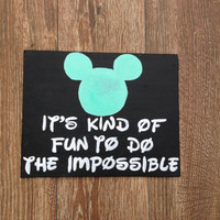"Hand Painted Canvas - Disney -""It's Kind Of Fun To Do The Impossible"""