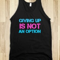 GIVING UP IS NOT AN OPTION TANK TOP