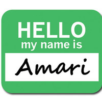 Amari Hello My Name Is Mouse Pad