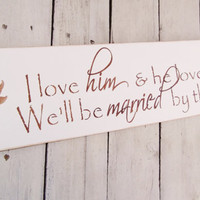 "Beach Wedding Signs, destination wedding, Bohemian ""I love him and he loves me, we'll be married by the sea"""