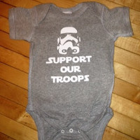 Funny Star Wars Onesuit - Support Our Troops Shirt - Custom Made - Pick Your Size & Color