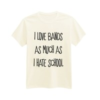 Andre's Designs Unisex Adult's I Love Bands As Much As I Hate School - Fangirl - Fanboy