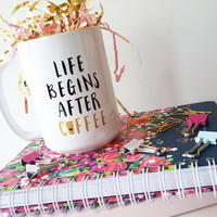15 oz Coffee Mug- Life Begins after Coffee. Coffee Lover. Coffee. Typography. Quote. Word Art. Office. Home Decor. Coffee Quote