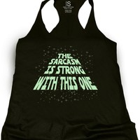 """Women's """"The Sarcasm Is Strong"""" Tank by Glitz Apparel (Black/Glow In The Dark)"""