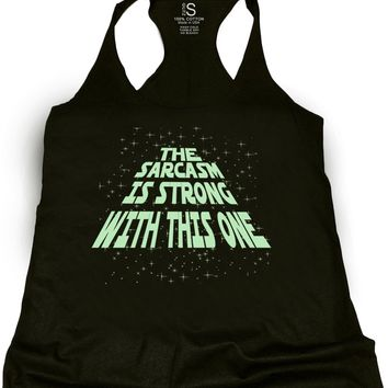 "Women's ""The Sarcasm Is Strong"" Tank by Glitz Apparel (Black/Glow In The Dark)"