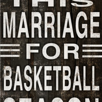 I interrupt this marriage for basketball season wooden plaque.  Handmade.  Approx. 13x19x.75 inches