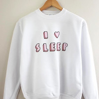I Love Sleep Graphic Crewneck Sweatshirt