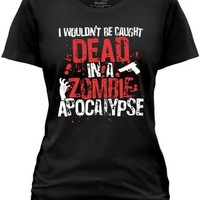 Women's I Wouldn't Be Caught Dead - T-Shirt