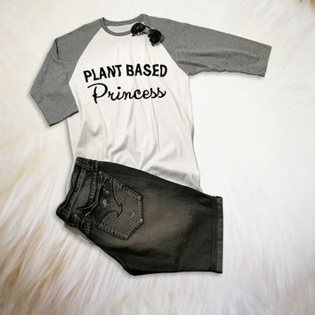 Plant based princess Shirt Funny Vegan TShirt Vegetarian Shirt Tumblr Plant Eater Cute Plant Tee Animal Rights Shirt Three Quarter Sleeve