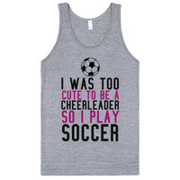 I Was Too Cute to be a Cheerleader So I Play Soccer Tank (Pink Black)