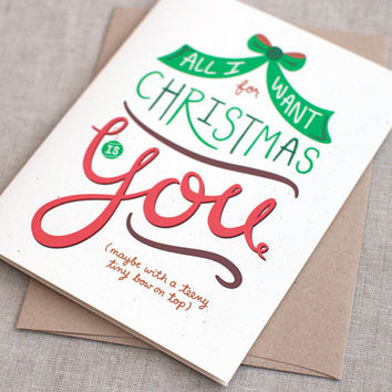 Cute Christmas Card, Funny - All I Want for Christmas is You, With Bow - Unique, Hand Lettered Holiday Card for Him or for Her, Couples