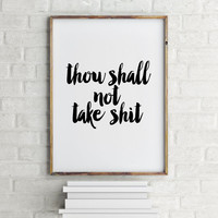 "Inspirational print ""Thou shall not take shit"" College Dorm Room Decor Black and White Wall Art Typography quote Typographic print Printable"