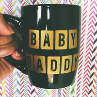 Baby Daddy Mug - Multi-purpose Container - Coffee Mug - Makeup Holder - Decor - Drinking Mug