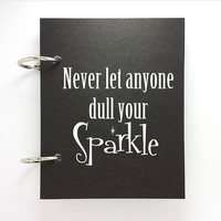 Custom journal, notebook, sketchbook, diary, jotter, ring binder, blank notepad, typography, customized, never let anyone dull your sparkle