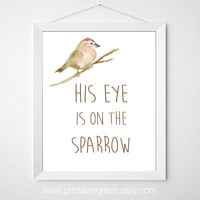 His Eye Is on the Sparrow - Watercolor Digital Print - 8 x 10 - Hymn Quote - Art Printable Wall Art - Instant Download