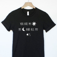 You Are My Sun, My Moon, and All My Stars Shirt in Black