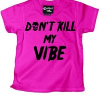 Kid's Don't Kill My Vibe T-Shirt - Pink